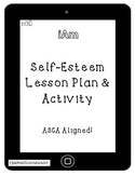 iAm! ASCA Aligned lesson and activity on Self-Esteem and I