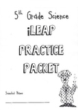 iLEAP Practice Packet- 5th Grade Science