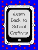 iLearn:  Back to School Craftivity