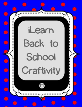 iLearn:  Back to School Craftivity