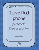 iLove Dad Phone {a Father's Day craftivity}
