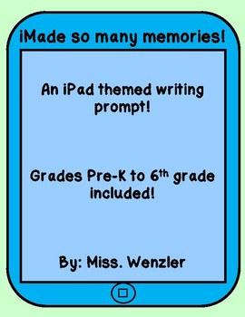 iMade So Many Memories! An End of Year Writing Prompt