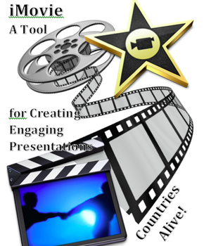 iMovie - A Tool for Creating Engaging Presentations: Countries Alive!
