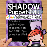 iPad Video Research Presentation for Reading & Writing: Shadow Puppet App