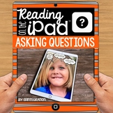 iPad Reading Activity: Asking Questions