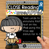 iPad Close Reading JR Task Cards for K-3: Digitally annota