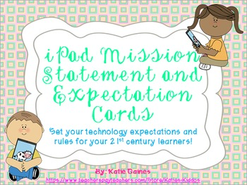 iPad Expectation Cards, Mission Statement, and Diagram!