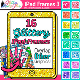 iPad Frame Clip Art {Rainbow Glitter Borders for Technolog