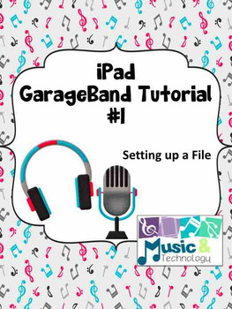 iPad GarageBand Tutorial #1- Setting Up a File