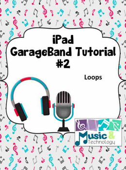 Ipad Garageband Tutorial 2 Loops By Music And Technology Tpt
