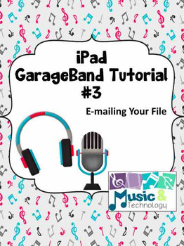 iPad GarageBand Tutorial #3- E-mailing Your Song