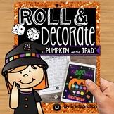 iPad Halloween Activity: Roll & Decorate a Digital Pumpkin