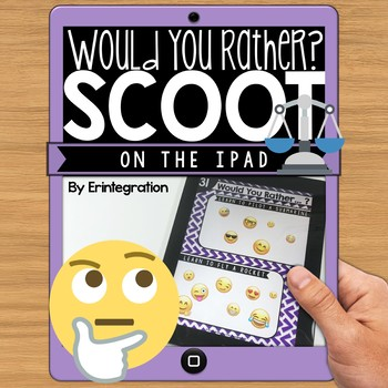 IPAD DIGITAL SCOOT - Would You Rather