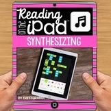 iPad Reading Activity: Synthesizing