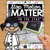 States of Matter STEM stop-motion video project on the iPad