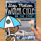iPad Water Cycle Cycle STEM / STEAM stop-motion video project