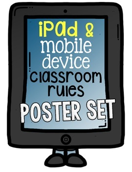 iPad and Mobile Device Classroom Rules.  A Poster Set