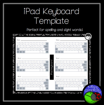 write and wipe iPad keyboard template - SPELLING and SIGHT WORD ACTIVITY