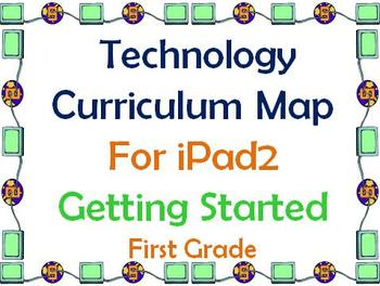 iPad2 Technology Curriculum Map For First Grade - Getting Started