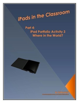 iPads in the Classroom Portfolio Activity 3 Where in the World