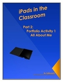 iPads in the Classroom Portfolio Project Activity 1 All Ab