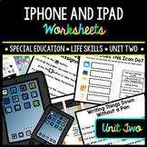 iPhone - iPad - Special Education - Life Skills - Worksheets - Unit Two