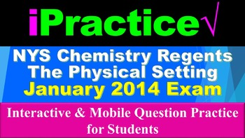 iPractice: Chemistry Regents Exam Jan 2014 (Great on iPads