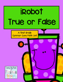 iRobot True or False Common Core Math First Grade