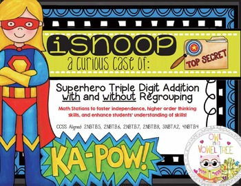 iSnoop: Superhero Triple Digit Addition with Regrouping - Math Station