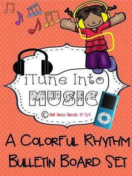 iTune into Music- A Colorful Rhythm Bulletin Board Idea