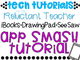 ibooks -->DrawingPad-->SeeSaw  ..  *Tech Tutorials for the Reluctant Teacher*