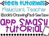 ibooks -->DrawingPad-->SeeSaw  ..  *Tech Tutorials for the