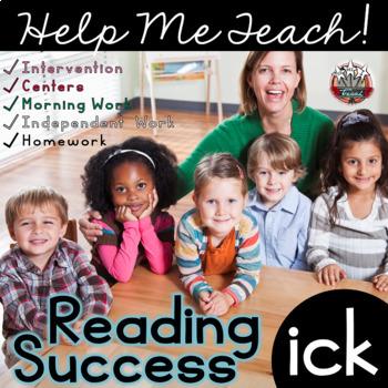 ICK Word Family: Intervention, Homework, Morning Work, Centers,