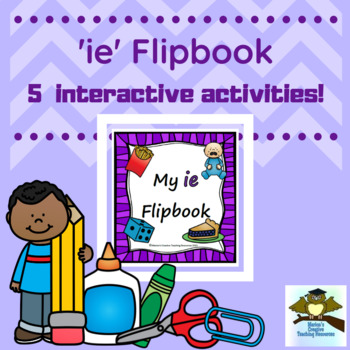 'ie' Flipbook ~ 5 centre activities in the one flipbook!