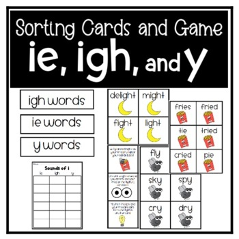 ie, igh, and y as long i Game and Sorting Cards