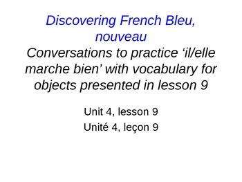 French 1, Discovering French, Unit 4, il marche bien? asking if object works