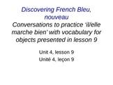 French 1, Discovering French, Unit 4, il marche bien? aski