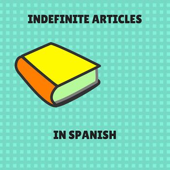 indefinite articles in Spanish/ articulos indefinidos en español.