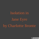 isolation in Jane Eyre by Charlotte Bronte