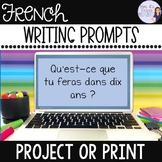 124 Writing French writing prompts/sujets d'écriture pour la classe de français