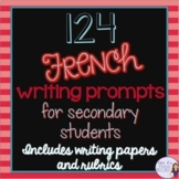 124 Writing French writing prompts/sujets d'écriture pour