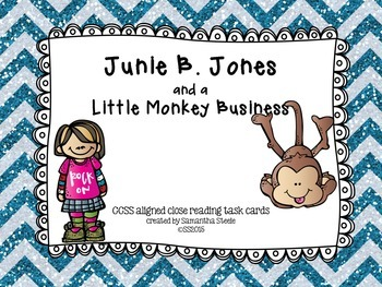 Junie B. Jones And A Little Monkey Business - close reading task cards