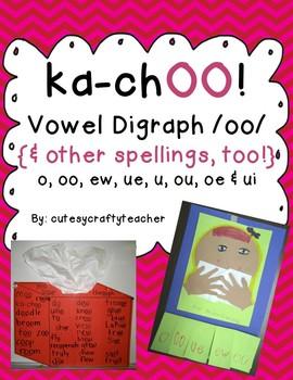 ka-chOO! Vowel Digraph /oo/ {and other spellings, too!}