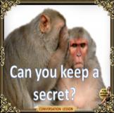 Can you keep a secret? ESL, EFL, ELL adult conversation