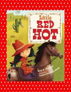Little Red Hot -- Multiple Meaning Words, Comprehension Quiz, Wolf Info and More