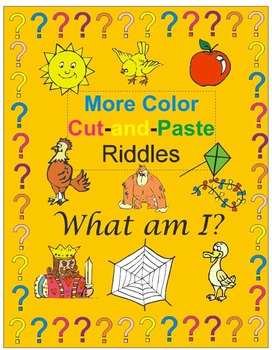 MORE COLOR CUT AND PASTE RIDDLES:  WHAT AM I?