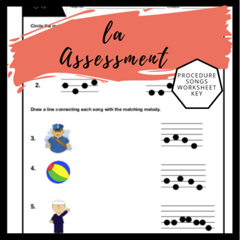la Worksheet | Music Assessment & Songs