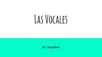 las Vocales (Vowels in Spanish)