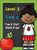 level 1 - Unit 5 Tap it Out! Mark it Up!