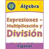 Álgebra: Expresiones – Multiplicación y División Gr. 3-5